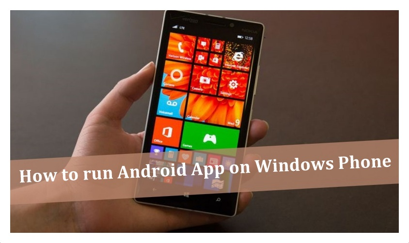 Android Apps on Windows Phone | Android | Windows Phone | Mobile Applications