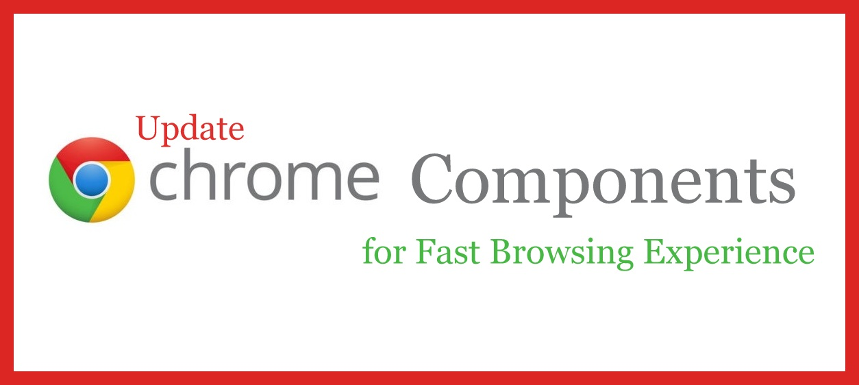 Chrome Components update | Chrome Updates | Chrome Browser Tips