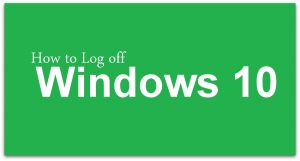 Different Ways to Sign Out/ Log off Windows 10 Operating System | How to Log Off Windows 10