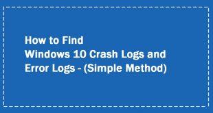 Windowshow to see crash log windows 10 10 Crash Log | Windows 10 Event Log | Windows Crash Logs | Windows 10 log files Windows 10