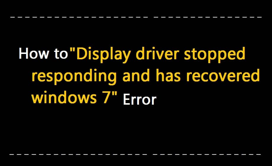 display driver stopped responding and has recovered windows 7 fix | display driver stopped responding | display driver stopped responding and has recovered windows 7