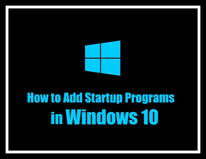 How to Add a Program to Startup windows 10 | Add a Program to Startup | Startup Programs in Windows 10 | Windows 10 Startup Programs | How to add a Program to Startup in Windows 10 | Windows Startup Programs