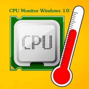 CPU Temp Monitor Windows 10   CPU Monitor windows 10   Windows 10