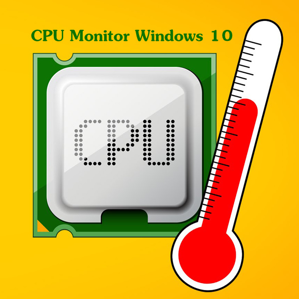 CPU Temp Monitor Windows 10 | CPU Monitor windows 10 | Windows 10