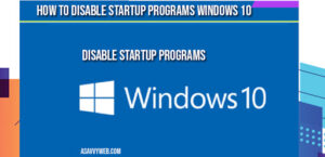 How to Disable Startup Programs on Windows 10 PC 1