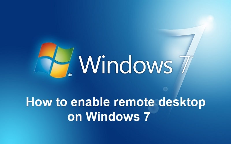 enable remote desktop windows 7, how to enable remote desktop on windows 7, enabling rdp on windows 7, enable rdp on windows 7, how to setup remote desktop on windows 7, how do i enable remote desktop on windows 7